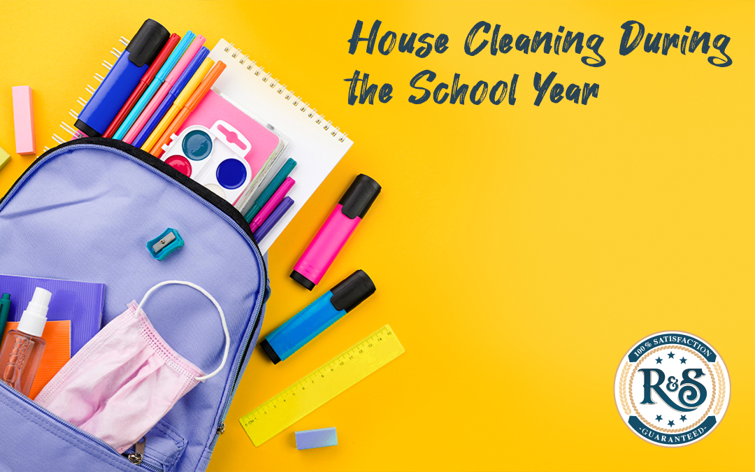 House Cleaning During the School Year