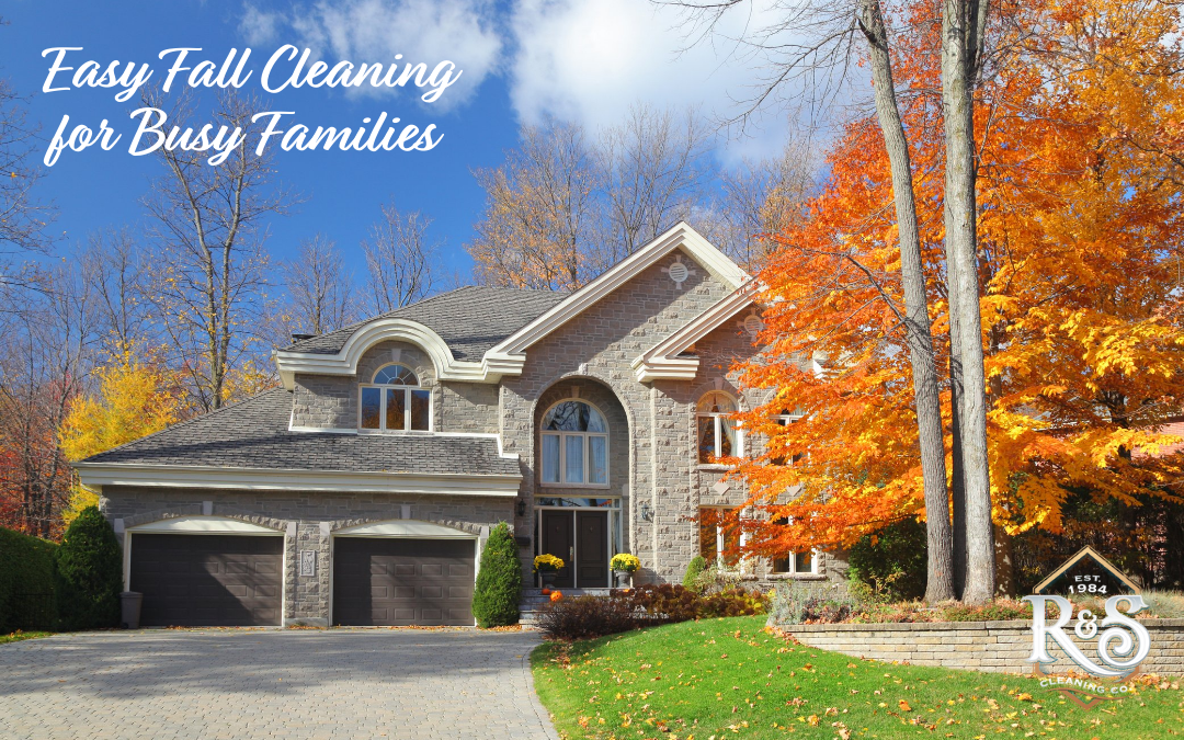 Fall Cleaning Tips for Busy Families